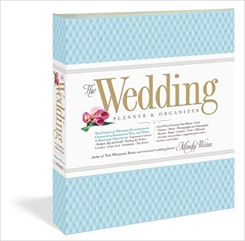 The Wedding Planner And Organizer By Mindy Weiss