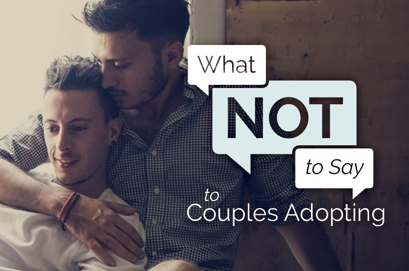 Image for 8 Things Not to Say to a Couple Who's Adopting