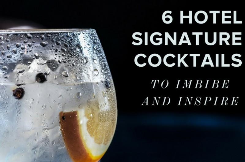Image for 6 Signature Cocktails from Hotels to Imbibe and Inspire