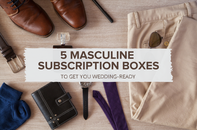 Image for 5 Masculine Subscription Boxes to Help You Get Wedding-Ready