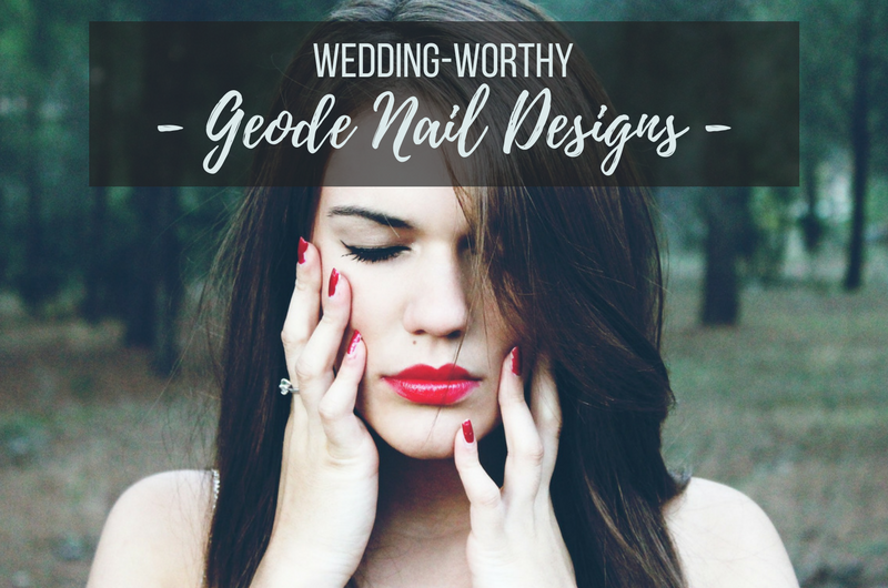 Image for 10 Gorgeous Geode Nail Designs to Rock on Your Wedding Day