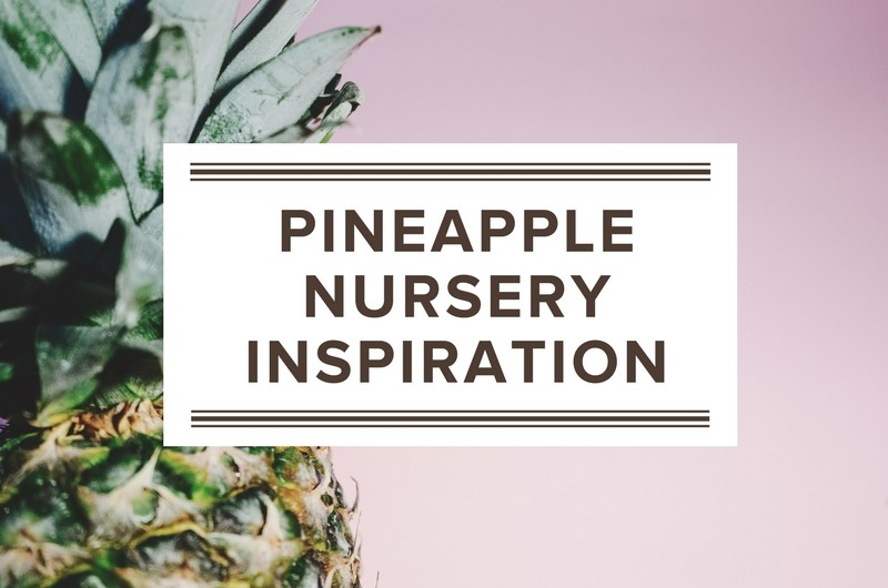 Image for Nursery Decor Inspiration: Pineapple of My Eye