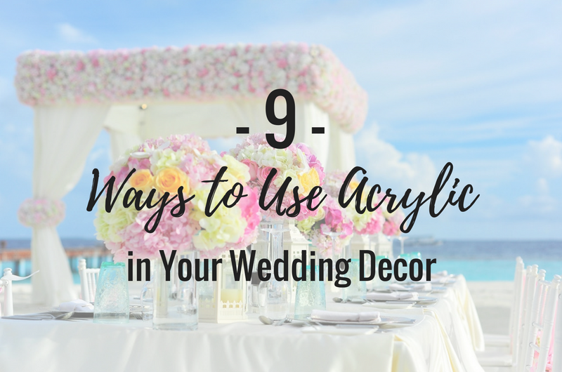 Image For 9 Whimsical Ways To Use Acrylic In Your Wedding Decor