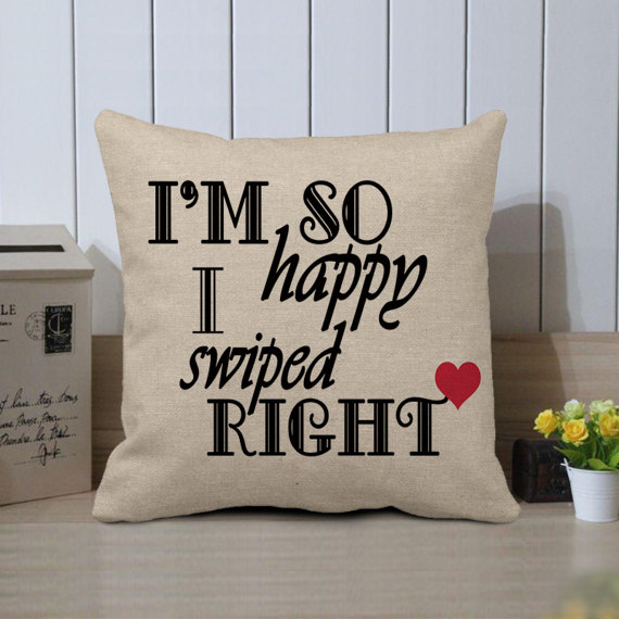 so-happy-i-swiped-right-pillow