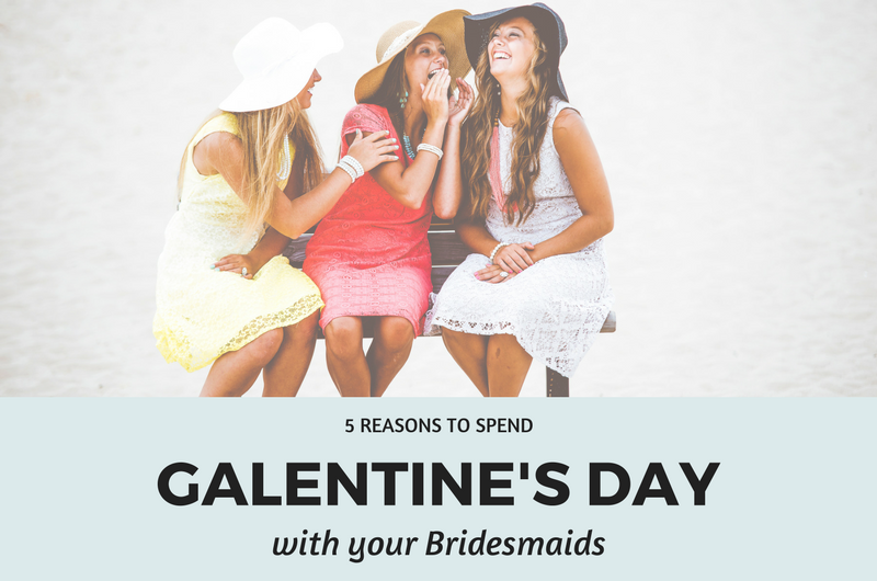 Image for 5 Reasons to Spend Galentine's Day with your Bridesmaids