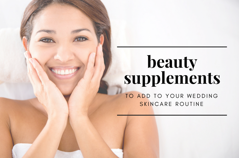 Image for 7 Beauty Supplements to Add to your Wedding Skincare Routine