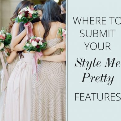 Where to Submit Style Me Pretty Features