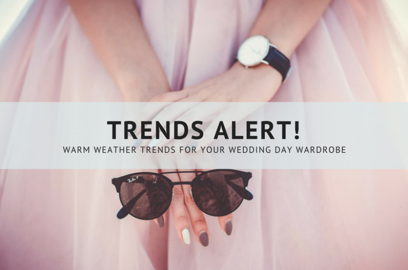 Image for Warm Weather Trends for Your Wedding Day Wardrobe