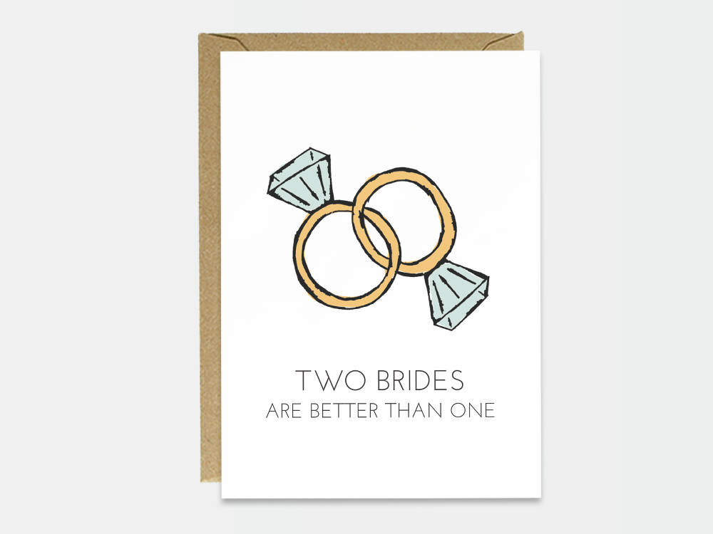 two-brides-are-better-than-one-wedding-card