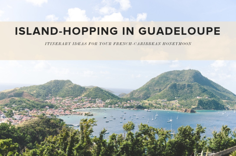 Image for Island Hopping in Guadeloupe: Itinerary Ideas for Your French-Caribbean Honeymoon