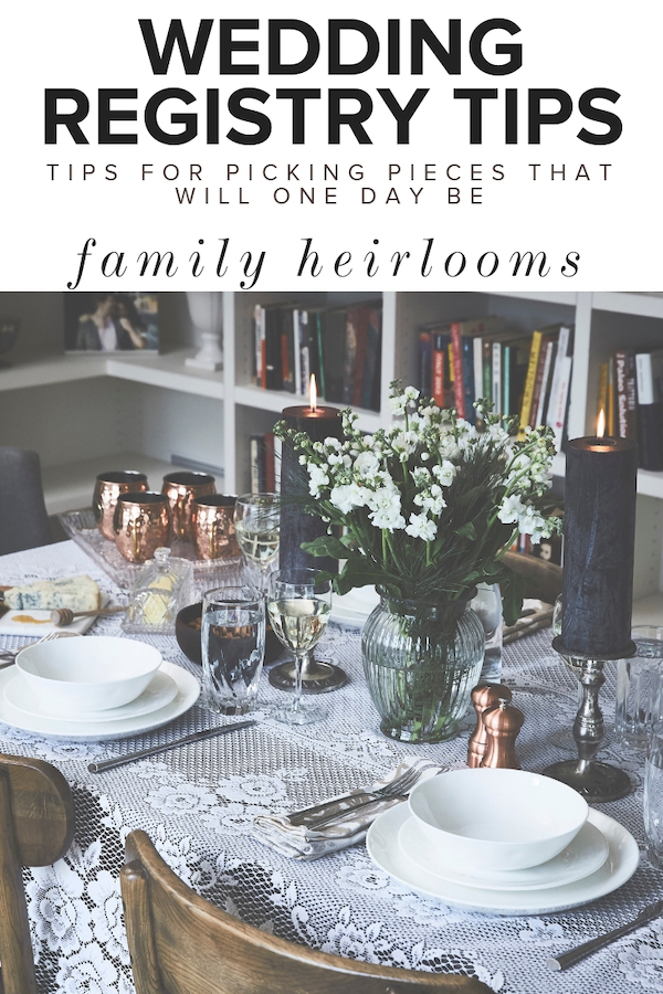 Family Heirloom Wedding Registry Tips