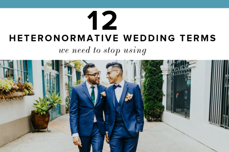Image for 12 Heteronormative Wedding Terms We Need to Stop Using