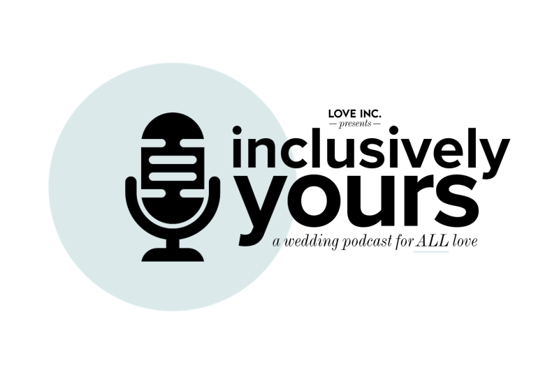 Image for Tune Into Inclusively Yours, Love Inc.'s New Wedding Planning Podcast!