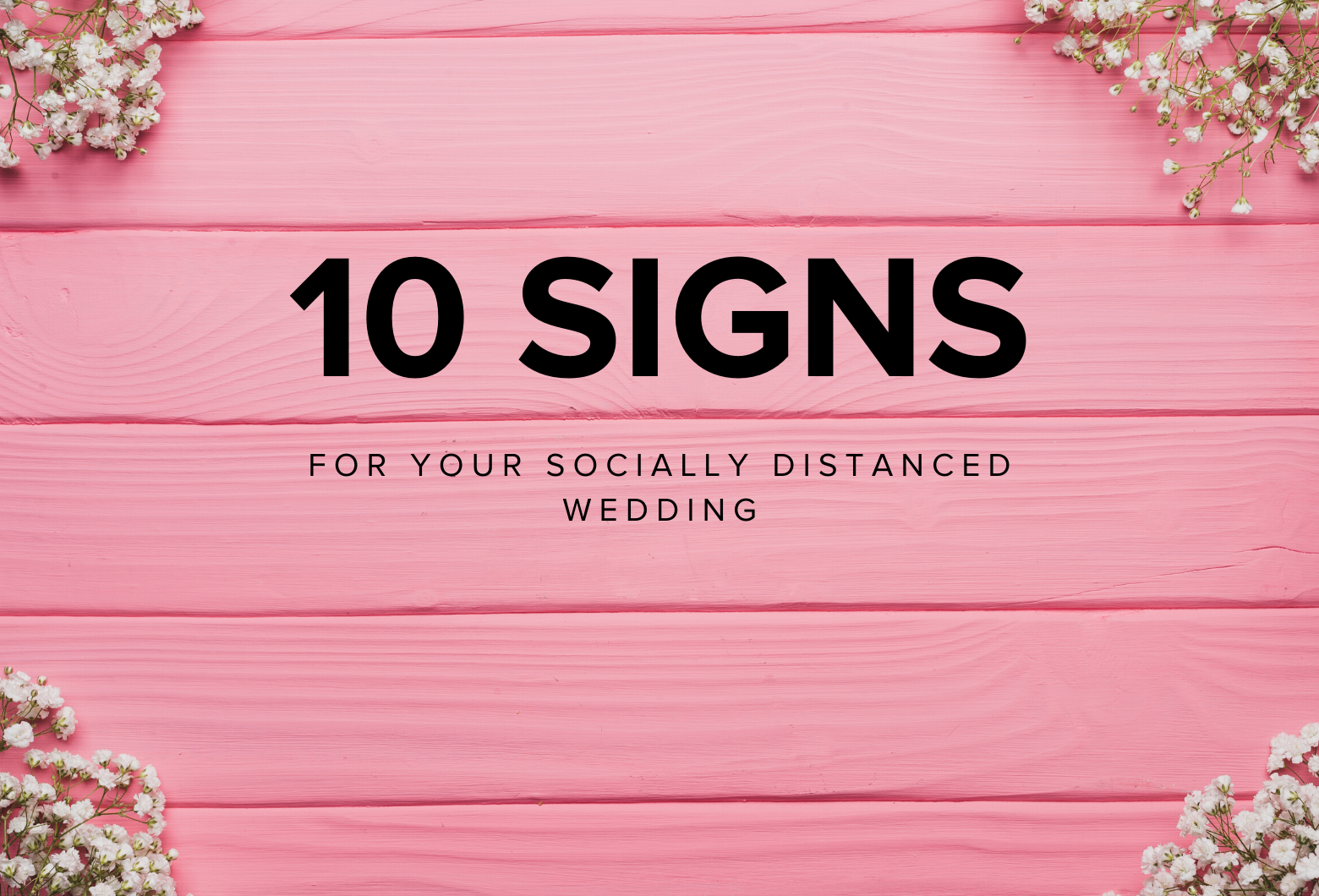 Signs for Socially Distanced Wedding